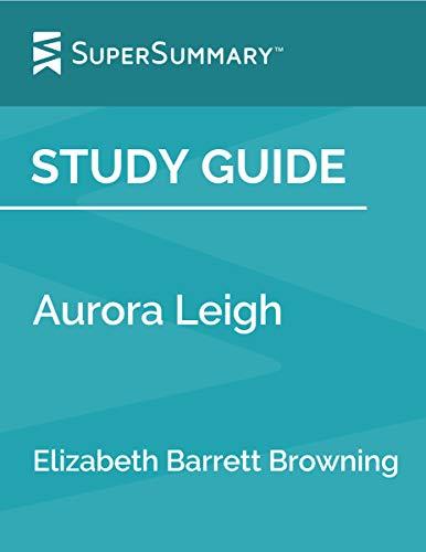 Study Guide: Aurora Leigh by Elizabeth Barrett Browning