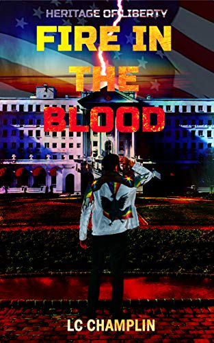 Fire in the Blood: An Action-Adventure Novel (Heritage of Liberty Book 2)