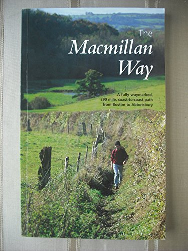 The Macmillan Way: A 290-mile Coast-to-coast Footpath Across Fenland and Limestone England