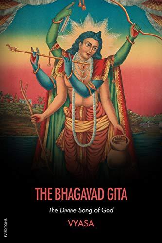 The Bhagavad Gita: The Divine Song of God