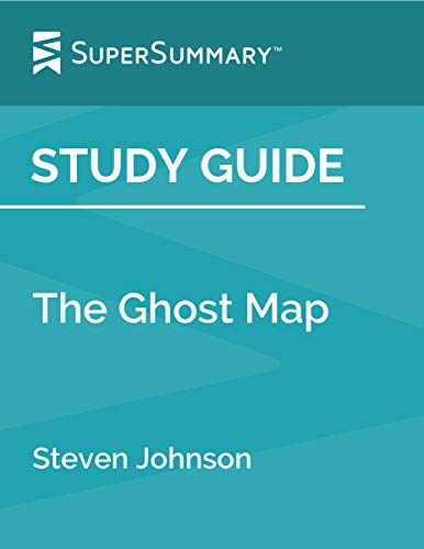 Study Guide: The Ghost Map by Steven Johnson
