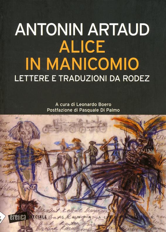Alice in manicomio. Lettere e traduzioni da Rodez