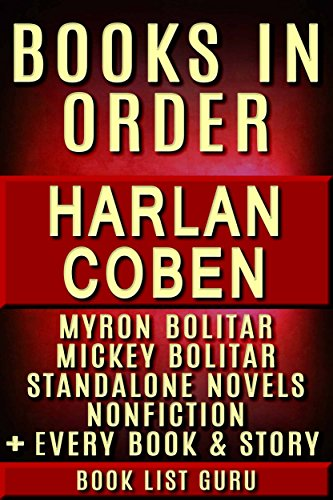 Harlan Coben Books in Order: Myron Bolitar series, Mickey Bolitar series, all short stories, standalone novels, and nonfiction, plus a Harlan Coben biography. (Series Order Book 17)