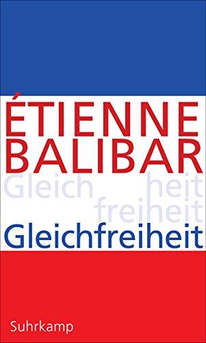 Gleichfreiheit: Politische Essays