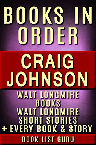 Craig Johnson Books in Order: Walt Longmire books, Walt Longmire short stories, all short stories, standalone novels, and nonfiction, plus a Craig Johnson biography. (Series Order Book 21)