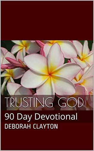 Trusting GOD: 90 Day Devotional