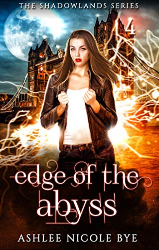 Edge of the Abyss: A Young Adult Urban Fantasy Adventure (The Shadowlands Series Book 4)
