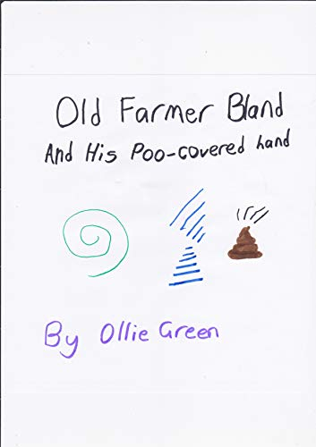 Old Farmer Bland: and his poo-covered hand