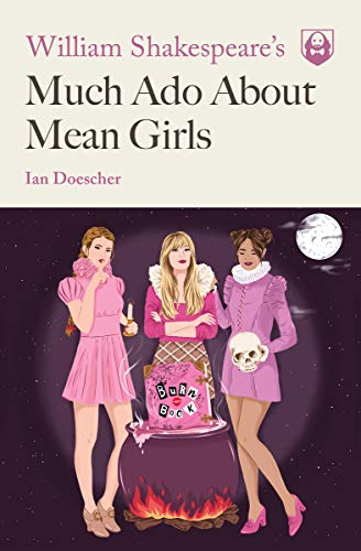 William Shakespeare's Much Ado About Mean Girls (Pop Shakespeare Book 1)