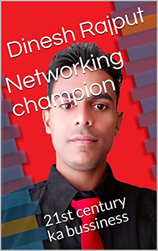 Networking champion: 21st century ka bussiness