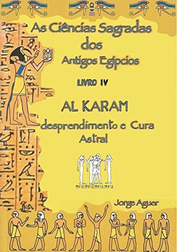 As Ciências Sagradas dos Antigos Egípcios: O Tratado de Al Karam