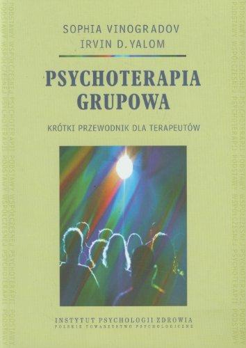Psychoterapia grupowa. Krótki przewodnik dla terapeutów