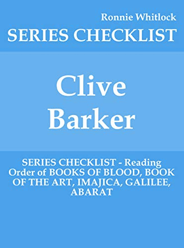Clive Barker - SERIES CHECKLIST - Reading Order of BOOKS OF BLOOD, BOOK OF THE ART, IMAJICA, GALILEE, ABARAT