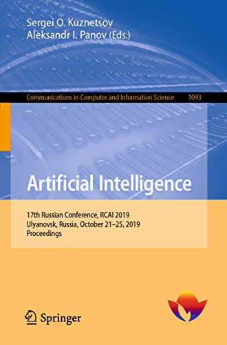 Artificial Intelligence: 17th Russian Conference, RCAI 2019, Ulyanovsk, Russia, October 21–25, 2019, Proceedings (Communications in Computer and Information Science Book 1093)