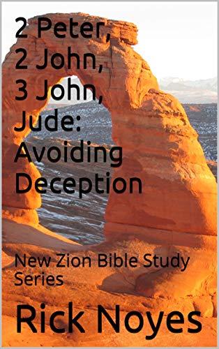 2 Peter, 2 John, 3 John, Jude: Avoiding Deception: New Zion Bible Study Series