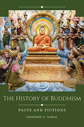 The History of Buddhism: Facts and Fictions