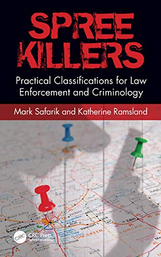 Spree Killers: Practical Classifications for Law Enforcement and Criminology