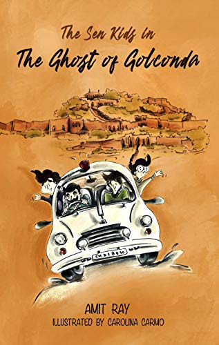 The Ghost of Golconda: Indian history based children's detective story for boys and girls age 9-12 (The Sen Kids Book 2)