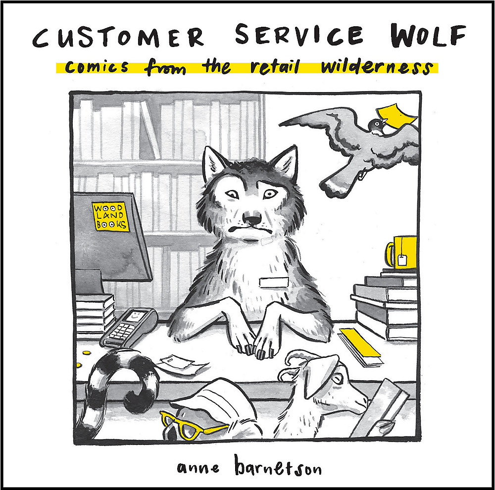 Customer Service Wolf : comics from the retail wilderness