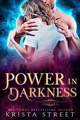 Power in Darkness (Supernatural Community, #2)