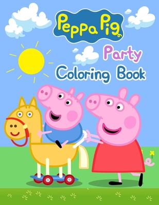 """Peppa Pig Party Coloring Book: Peppa Pig Party Coloring Book, Peppa Pig Coloring Book, Peppa Pig Coloring Books For Kids Ages 2-4. 25 Pages - 8.5"""" x 11"""""""