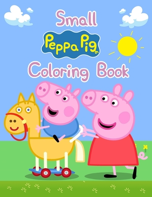 """Small Peppa Pig Coloring Book: Small Peppa Pig Coloring Book, Peppa Pig Coloring Book, Peppa Pig Coloring Books For Kids Ages 2-4. 25 Pages - 8.5"""" x 11"""""""
