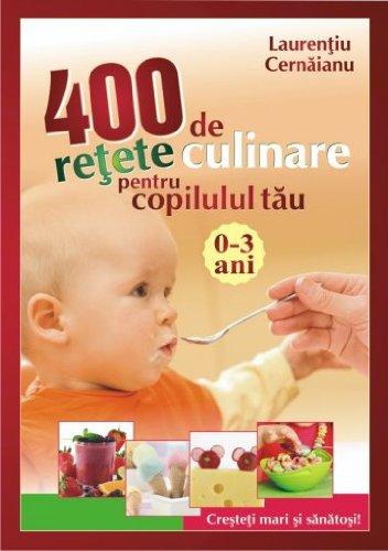 400 de retete culinare pt copilul tau (0-3 ani)