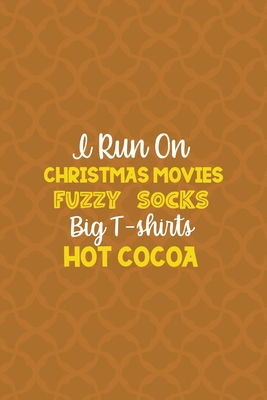 I Run On Christmas Movies Fuzzy Socks Big T-shirts Hot Cocoa: Notebook Journal Composition Blank Lined Diary Notepad 120 Pages Paperback Orange Texture Fuzzy