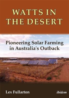 Watts in the Desert: Pioneering Solar Farming in Australia's Outback