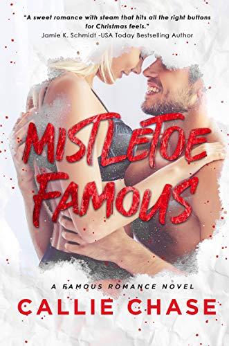 Mistletoe Famous (Famous Series Book 1)