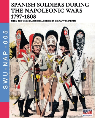 Spanish soldiers during the Napoleonic wars 1797-1808