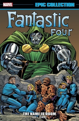 Fantastic Four Epic Collection Vol. 5: The Name is Doom