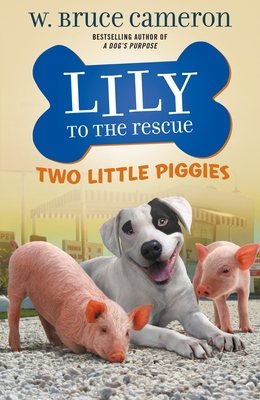 Lily to the Rescue: Two Little Piggies (Lily to the Rescue! #2)