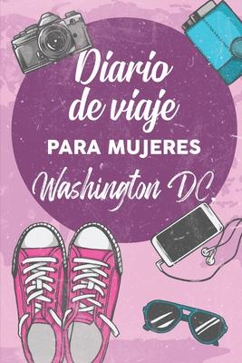 Diario De Viaje Para Mujeres Washington DC.: 6x9 Diario de viaje I Libreta para listas de tareas I Regalo perfecto para tus vacaciones en Washington DC.