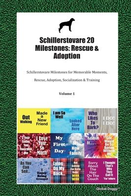 Schillerstovare 20 Milestones: Rescue & Adoption: Schillerstovare Milestones for Memorable Moments, Rescue, Adoption, Socialization & Training Volume 1