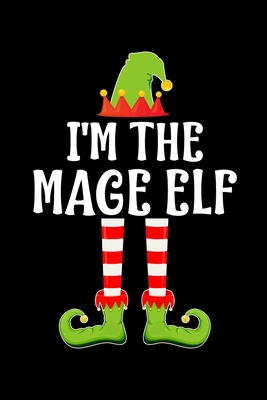 I'm the Mage Elf: Blank Lined Family Matching Christmas Diary Best Christmas gift Notebook And Journal 6x9 Inch 120 Pages White Paper
