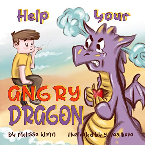 Help Your Angry Dragon (Oliver's Tips for Kids 4)