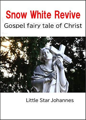 Snow White Revive: Gospel fairy tale of Christ