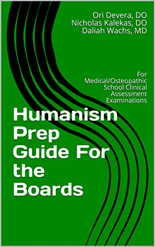 Humanism Prep Guide For the Boards: For Medical/Osteopathic School Clinical Assessment Examinations