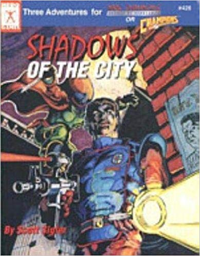 Shadows of the City (Three Adventures for Dark Champions or Champions)