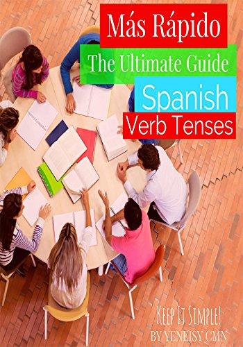 Más Rápido - The Ultimate Guide - Spanish Verb Tenses: Keep It Simple