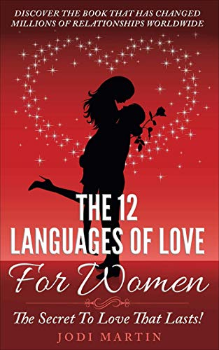 The 12 Languages Of Love For Women: The Secret To Love That Lasts
