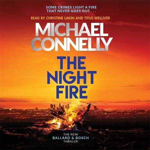 The Night Fire: The Brand New Ballard and Bosch Thriller