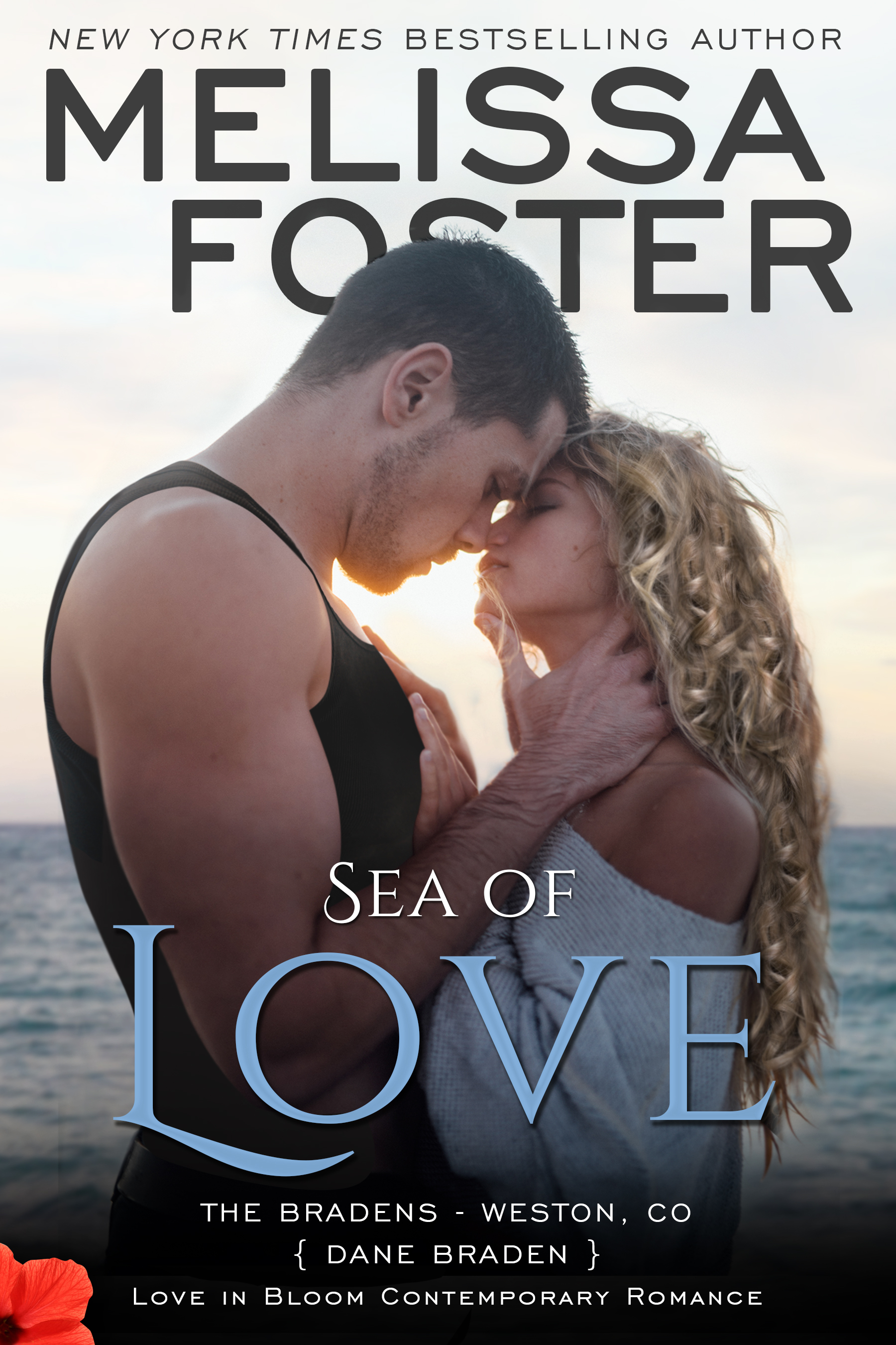Sea of Love (Love in Bloom #7; Love in Bloom: The Bradens #4; The Bradens at Weston, CO #4)