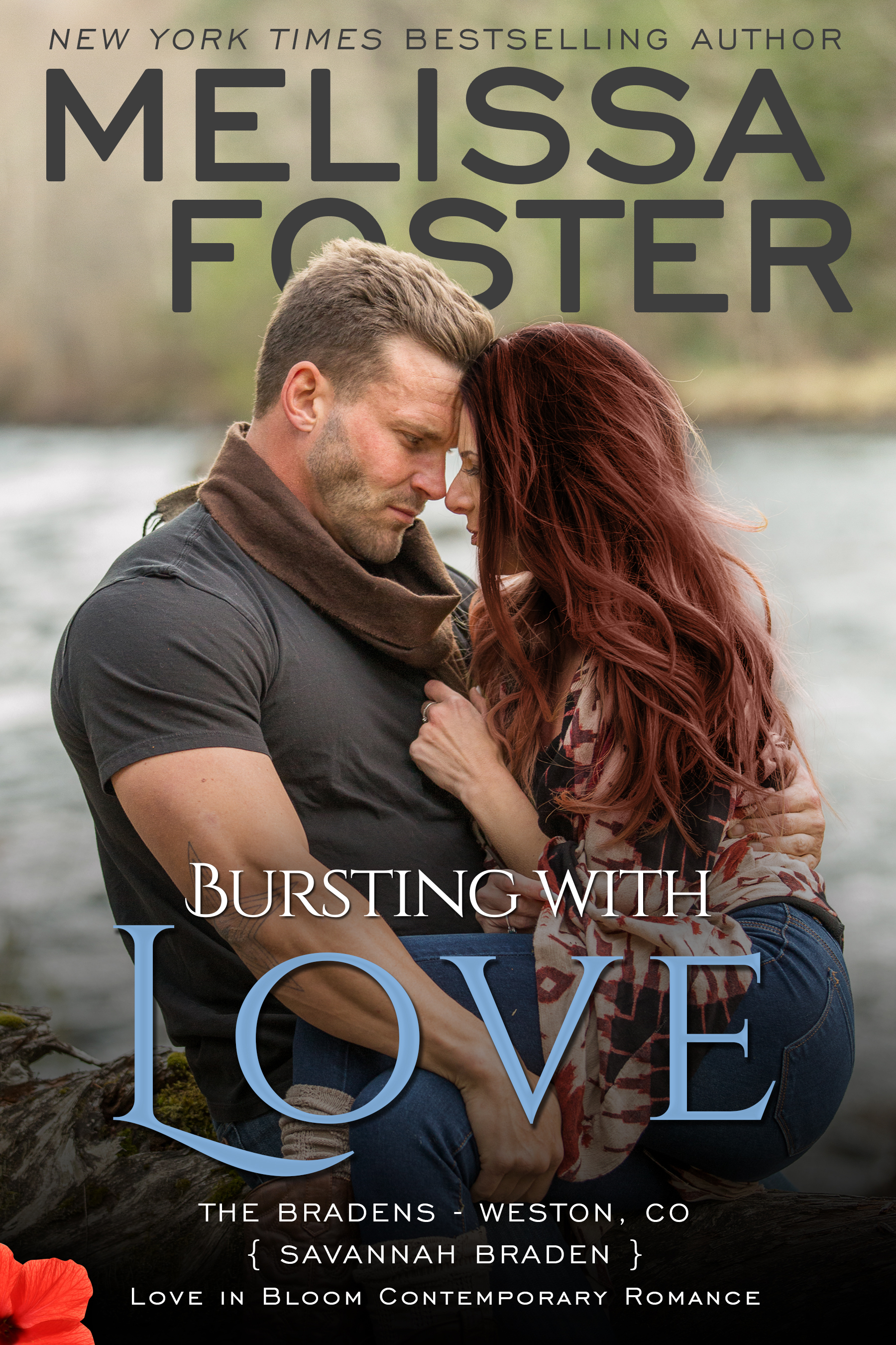 Bursting with Love (Love in Bloom #8; Love in Bloom: The Bradens #5; The Bradens at Weston, CO #5)