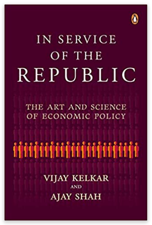 In Service of the Republic: The Art and Science of Economic Policy