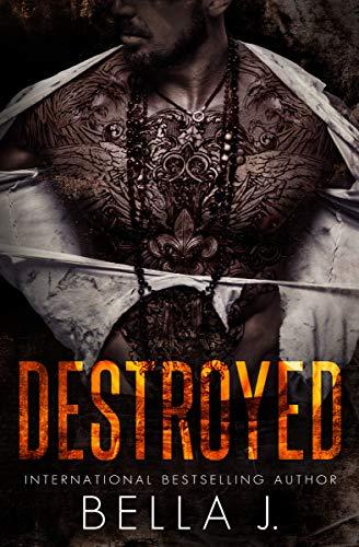 Destroyed (American Street Kings, #4)