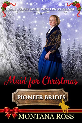 Maid for Christmas: Historical Western Romance
