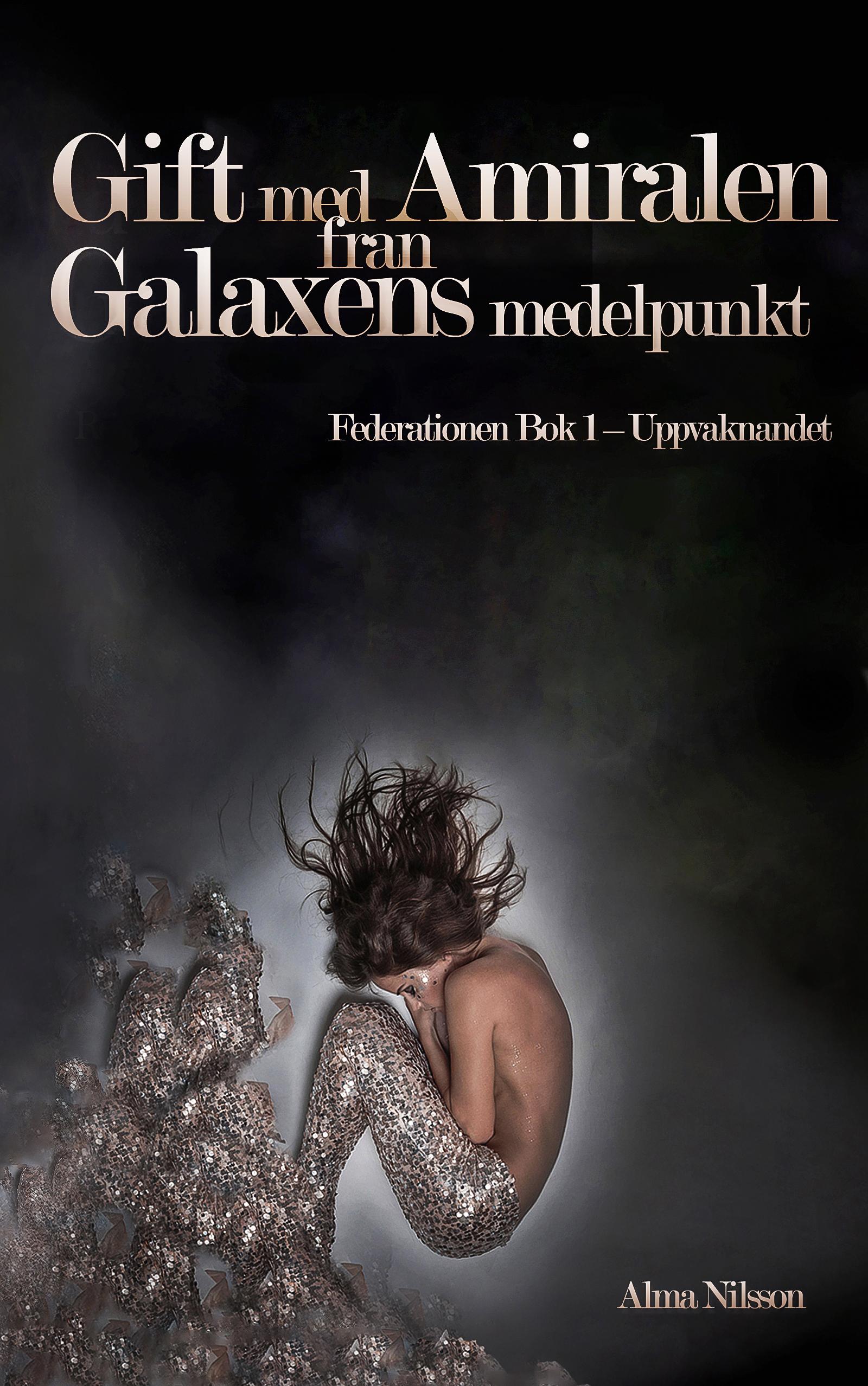 Gift med Amiralen fran Galaxens medelpunkt: Uppvaknandet (Federationen Bok Book 1) (Swedish Edition)