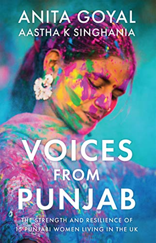 Voices from Punjab: The strength and resilience of 15 Punjabi women living in the UK